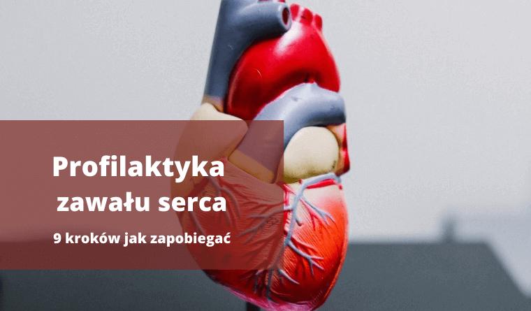 Profilaktyka zawału serca: 9 kroków jak zapobiegać zawałowi serca